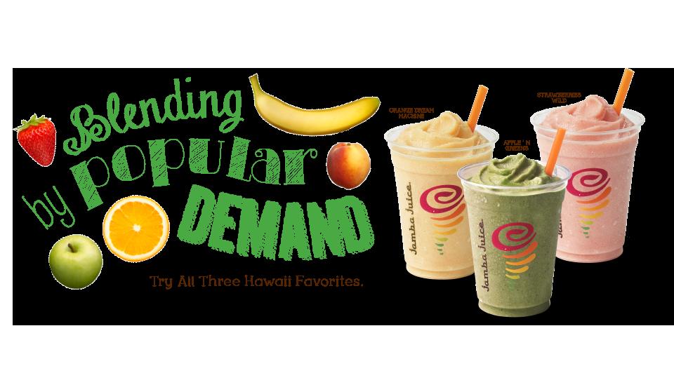 Orange Dream Machine, Apple N Greens, Strawberries Wild. Try all three Hawaii Favorites